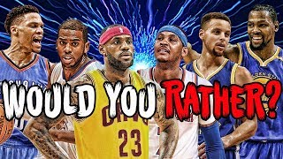 NBA WOULD YOU RATHER! (2018 EDITION)
