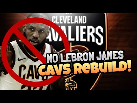 LEBRON JAMES LEAVES CLEVELAND CAVALIERS REBUILD!! NBA 2K18 MY LEAGUE!!