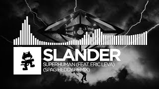 Slander - Superhuman (Spag Heddy Remix) [feat. Eric Leva] [Monstercat Release]