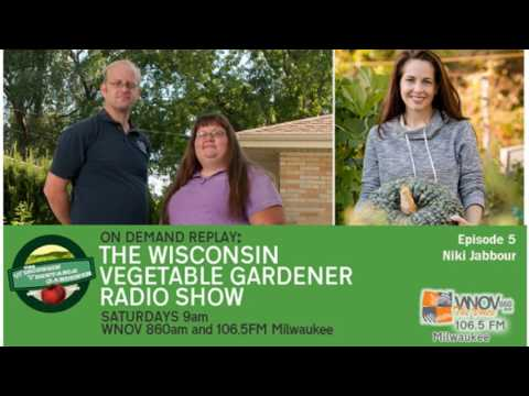 Audio only  guest  Niki Jabbour The Wisconsin Vegetable Gardener Radio Show #5