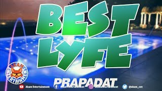 Prapadat - Best lyfe - January 2019