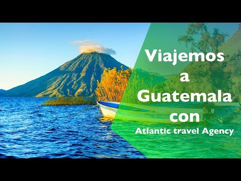 Viajemos a Guatemala con Atlantic travel Agency