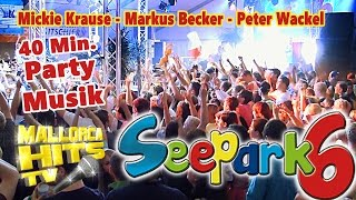 Ballermann Hits, Seepark 6 - Markus Becker, Peter Wackel, Mickie Krause