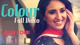 COLOUR - Gagan Kokri | Official Video | Latest Punjabi Song 2015