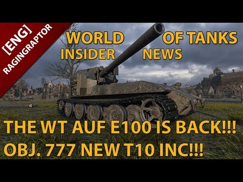 World of Tanks Insider News: The WT auf E100 Is BACK! Obj. 777 is INCOMING