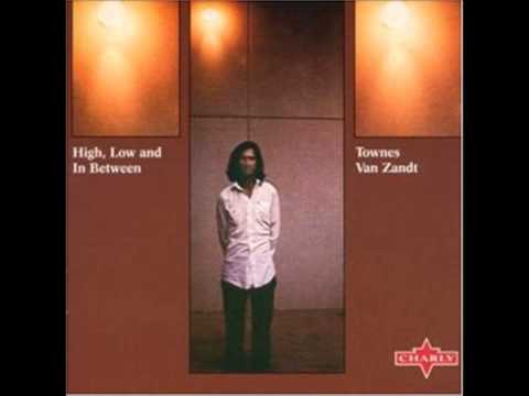 Townes Van Zandt - High, Low And In Between [Full Album]