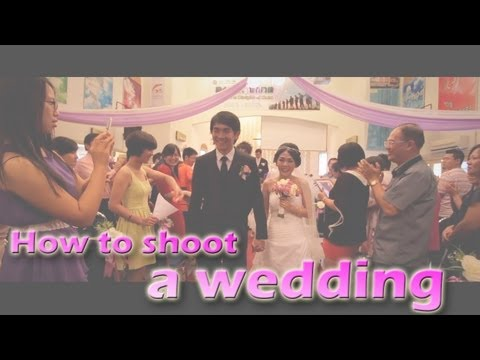 How To Shoot A Wedding Video