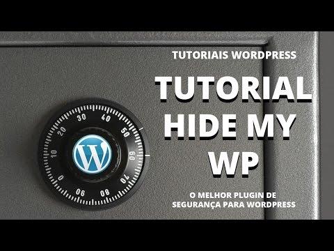 Tutoriais WordPress - Como configurar o plugin HIDE MY WP - Melhor plugin de Segurança para WP