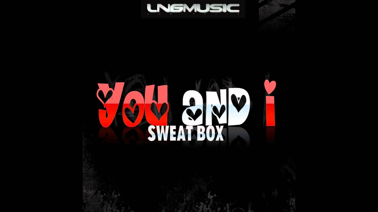 Sweat Box - You And I (Shane Deether Club Edit)