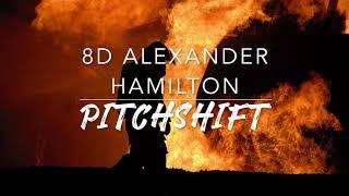 8D Alexander Hamilton — Hamilton | PitchShift