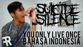 SUICIDE SILENCE - You Only Live Once ( Bahasa Indonesia ) by THoC