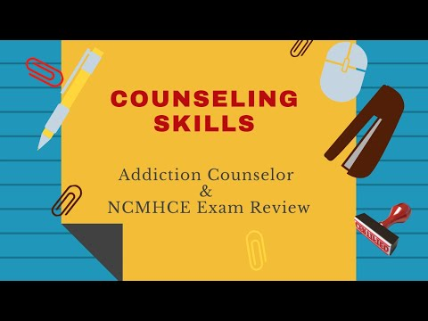 Counseling Skills | Addiction Counselor Exam & NCMHCE Review