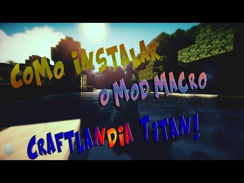 Tutorial : Como Baixar e Instalar o Mod MACRO no CraftLandia Titan!