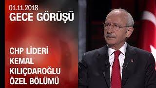CHP lideri Kemal Kılıçdaroğlu, gündeme dair merak edilenleri anlattı - Görüşü 01.11.2018