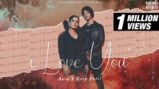 AGSY x DEEP KALSI - I Love You | Official Music Video