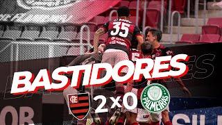 Bastidores - Flamengo 2 x 0 Palmeiras