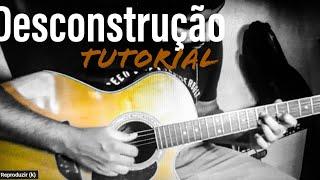 Baixar Desconstrução - Tiago Iorc -Tutorial/vídeo aula -cover - violão