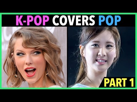 K-POP ARTISTS COVER ENGLISH POP SONGS! (PART 1)