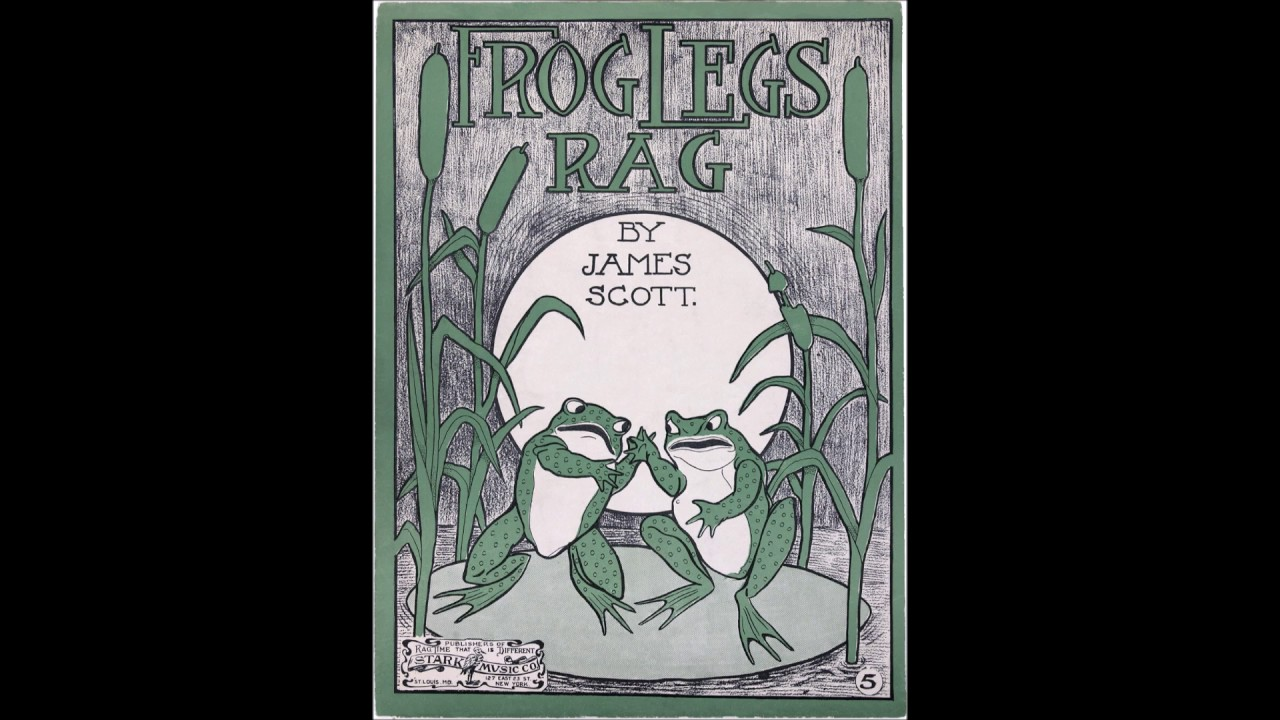 james scott frog legs rag 1906 hq sheet music youtube