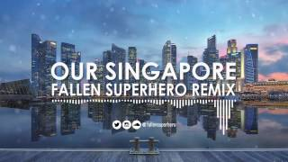 NDP 2015: Our Singapore (Fallen Superhero SG50 Remix)