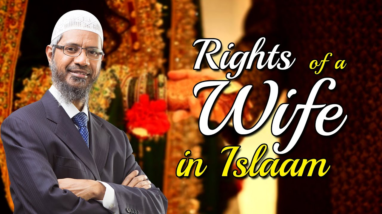 Download Rights of a Wife in Islaam - Dr Zakir Naik