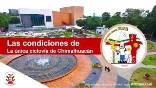 Las condiciones de la #Ciclovía #Chimalhuacán  | #CICLIMEX