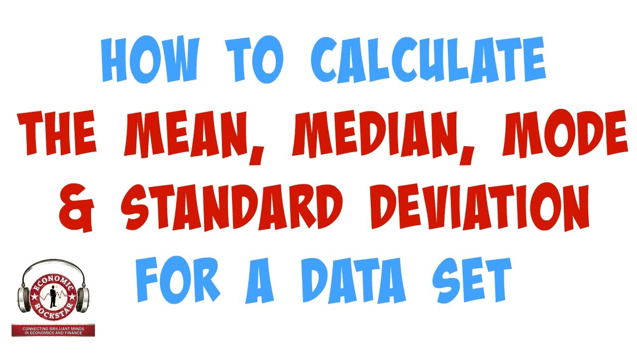 009 How To Calculate The Mean, Median, Mode And Standard Deviation For A  Data Set (using Excel)
