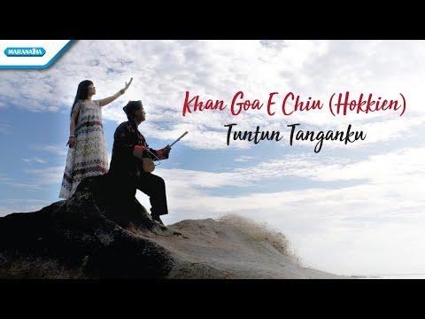 Khan Goa E Chiu - Tuntun Tanganku (Hokkien) - Rohani Mandarin - Herlin Pirena (Video)