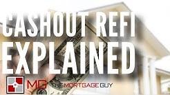 CASH OUT REFI EXPLAINED