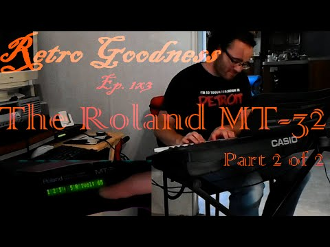 The Roland MT-32 - Part 2 of 2 - Retro Goodness