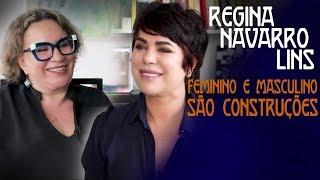 Regina Navarro Lins - Masculino e Feminino são construções de uma sociedade patriarcal