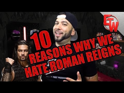 10 Reasons Why We Hate Roman Reigns