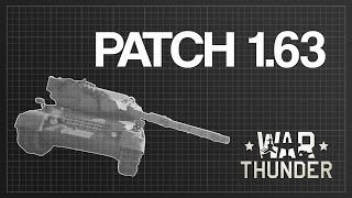 Everything You Need to Know About Patch 1.63 | War Thunder Desert Hunters