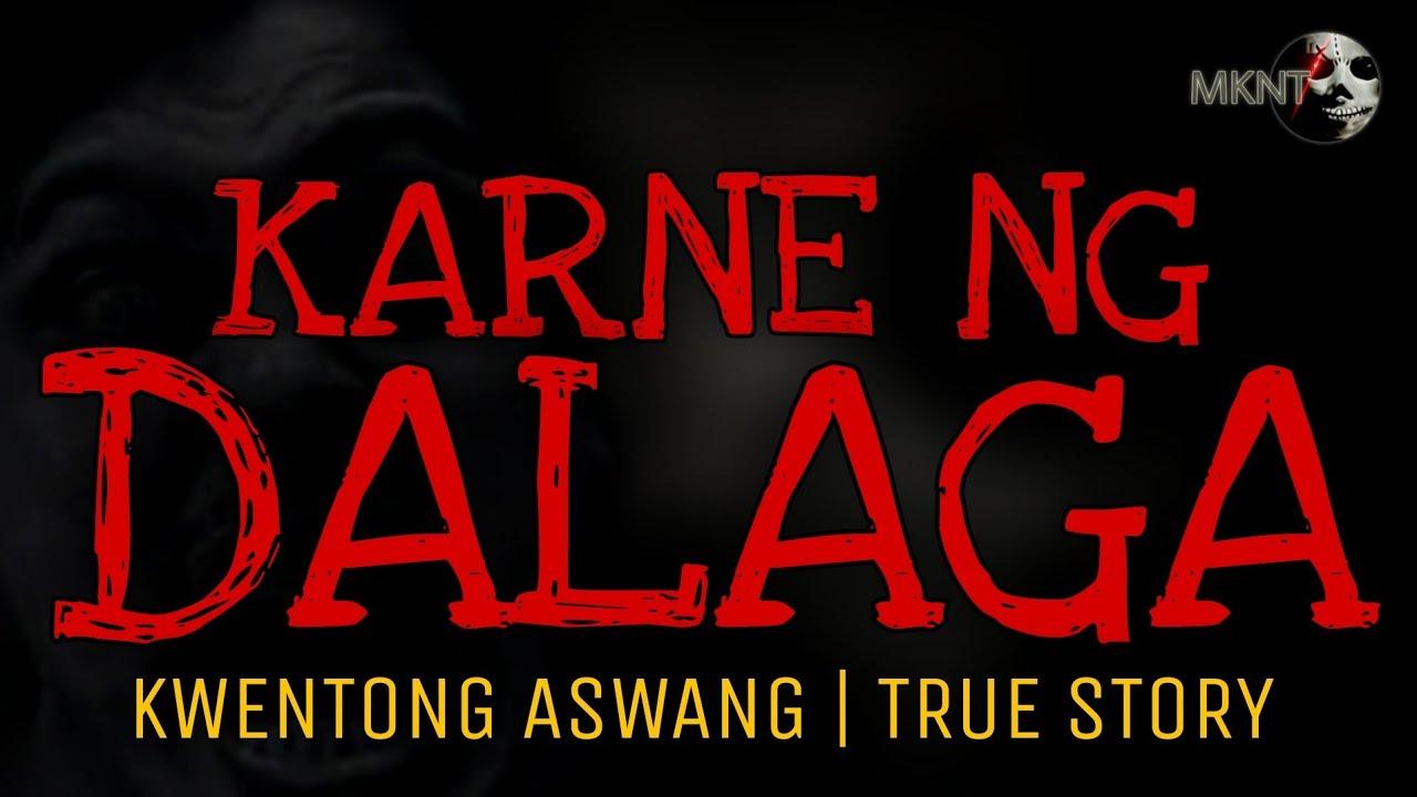 Download KARNE NG DALAGA   Kwentong Aswang   True Story
