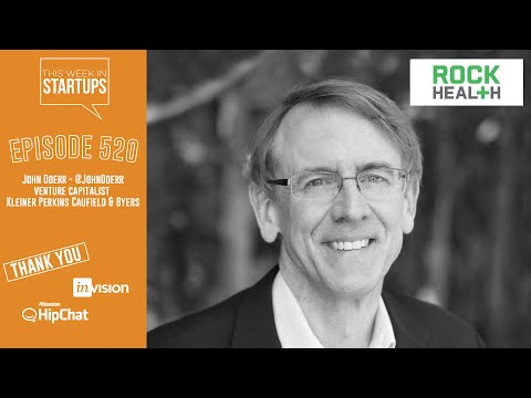 John Doerr, legendary VC, on advising Obama, our broken healthcare & how entrepreneurs can fix it