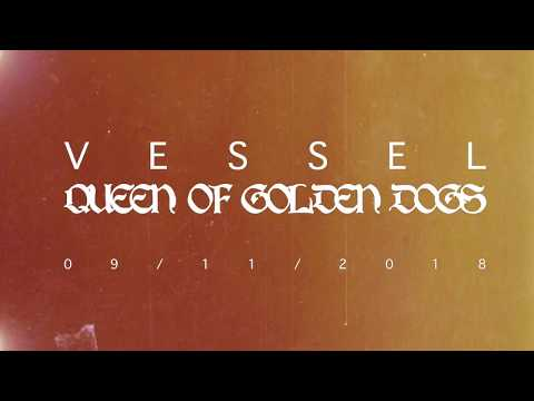 "Vessel ""Queen Of Golden Dogs"" – album teasers Mp3"