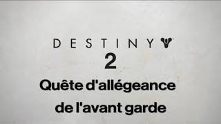Destiny 2 quête d'allégeance à l'avant garde et triomphe Aunor l'arcaniste
