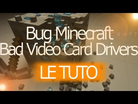 Tuto Minecraft - Problème Bad Video Cards Drivers