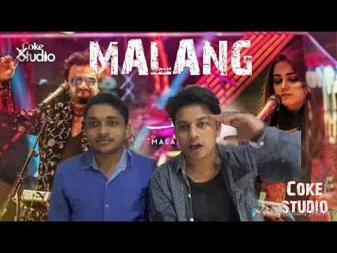 INDIAN REACTION ON MALANG,SAHIR ALI BAGHA ,AIMA BAIG COKE STUDIO SEASON 11
