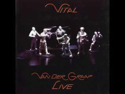 Van Der Graaf Generator   Vital Live Full Album