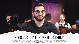 Podcast #122: Phil Galfond II / Founder of Run It Once / PLO Legend / $3M career tournament earnings