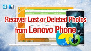 How to Recover Lost or Deleted Photos from Lenovo Phone