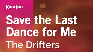 Karaoke Save The Last Dance For Me - The Drifters *