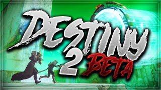 Destiny 2 Beta Ft. Blane