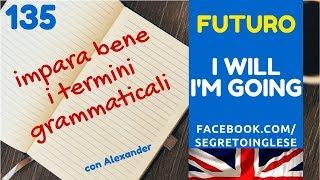 I will, I'm going. Lesson 135. Corso inglese completo per italiani. Livello Avanzato