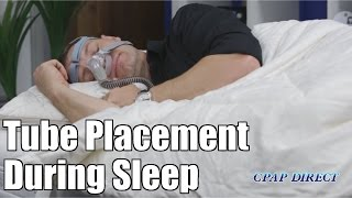 Tube Placement During Sleep - CPAP Secrets