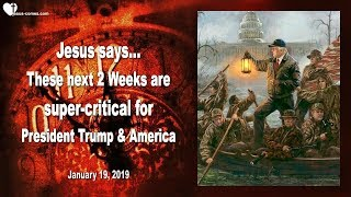THE NEXT 2 WEEKS ARE SUPER-CRITICAL FOR PRESIDENT TRUMP & AMERICA ❤️ Love Letter from Jesus