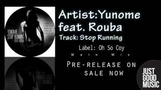 Yunome feat. Rouba  - Stop Running (Main mix)