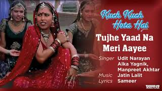 Tujhe Yaad Na Meri Aayee Best Song - Kuch Kuch Hota Hai|Shah Rukh Khan|Kajol|Udit Narayan