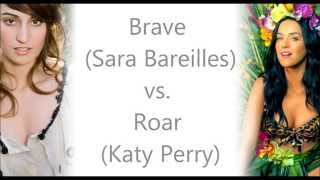 Brave (Sara Bareilles) & Roar (Katy Perry) Mash-up (corrected lyrics in the description box)